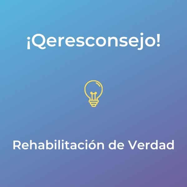 Rehabilitación de verdad