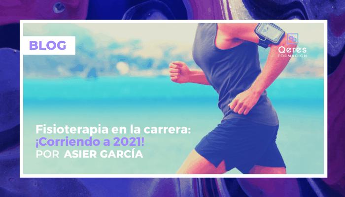 fisioterapia en la carrera: ¡Corriendo a 2021!